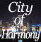 """City of Harmony"" Show 3PM GENERAL SEATING $25+$1.50 Svc Chg"